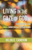 Living in the Gaze of God: ...