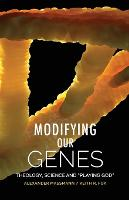 Modifying Our Genes: Theology, ...