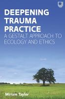 Deepening Trauma Practice: An Ecology...