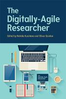 The Digitally-Agile Researcher
