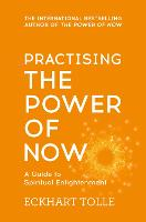 Practising The Power Of Now:...