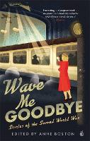 Wave Me Goodbye: Stories of the ...