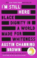 I'm Still Here: Black Dignity in a...