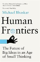 Human Frontiers: The Future of Big Ideas