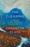 The Clearing: A memoir of art, family...