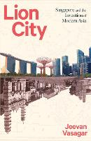 Lion City: Singapore and the ...