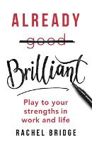 Already Brilliant: Play to Your...