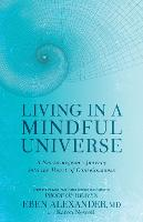 Living in a Mindful Universe: A...