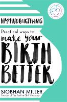 Hypnobirthing: Practical Ways to Make...