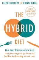 The Hybrid Diet: Your body thrives on...