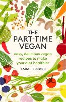 The Part-time Vegan: Easy, delicious...