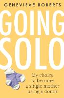Going Solo: My choice to become a...