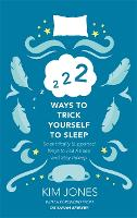 222 Ways to Trick Yourself to Sleep:...