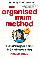 The Organised Mum Method: Transform...