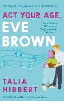 Act Your Age, Eve Brown: the perfect...
