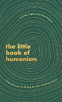The Little Book of Humanism: ...
