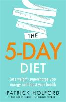 The 5 Day Diet: Lose weight,...