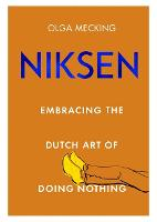 Niksen: Embracing the Dutch Art of...