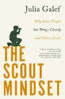The Scout Mindset: Why Some People ...
