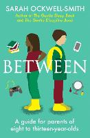 Between: A guide for parents of eight...