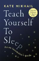 Teach Yourself to Sleep: An...