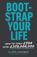 Bootstrap Your Life: How to turn...