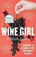 Wine Girl: A sommelier's tale of...