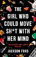 The Girl Who Could Move Sh*t With Her...