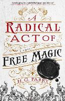 A Radical Act of Free Magic
