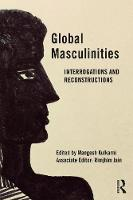 Global Masculinities: Interrogations...