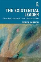 The Existential Leader: An Authentic...