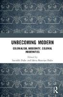 Unbecoming Modern: Colonialism,...