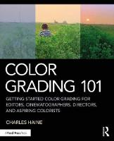Color Grading 101: Getting Started...