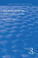 How to Pay for the War: An Essay on...