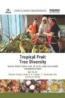 Tropical Fruit Tree Diversity: Good...