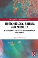 Biotechnology, Patents and Morality: ...