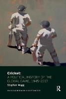 Cricket: A Political History of the...