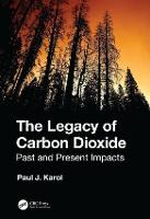 The Legacy of Carbon Dioxide: Past ...
