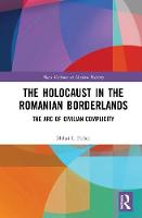 The Holocaust in the Romanian...