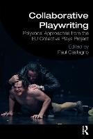 Collaborative Playwriting: Polyvocal...