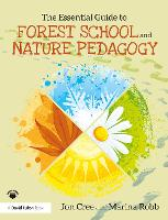The Essential Guide to Forest School...