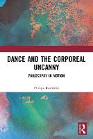 Dance and the Corporeal Uncanny:...