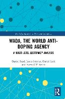 WADA, the World Anti-Doping Agency: A...