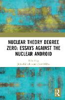 Nuclear Theory Degree Zero: Essays...