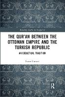 The Qur'an between the Ottoman Empire...