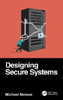 Designing Secure Systems