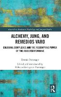Alchemy, Jung and Remedios Varo:...
