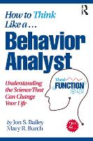How to Think Like a Behavior Analyst:...