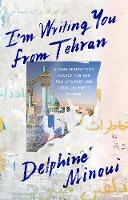 I'M Writing You from Tehran: A...