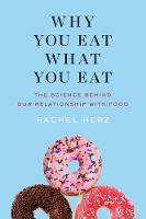 Why You Eat What You Eat: The Science...